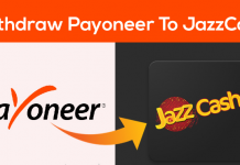 Now Withdraw & Receive Payoneer Funds Directly Into Your JazzCash Account